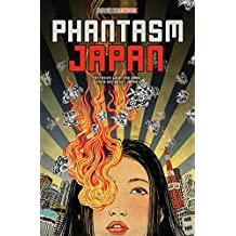 Phantasm Japan: Fantasies Light and Dark, From and About Japan (English Edition)