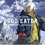 TVアニメ「GOD EATER」オリジナルサウンドトラック