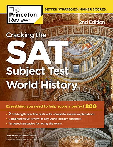 Download Cracking the SAT Subject Test in World History, 2nd Edition: Everything You Need to Help Score a Perfect 800 (College Test Preparation) 1524710849
