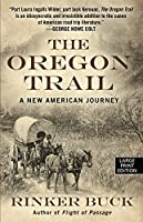 The Oregon Trail: A New American Journey (Thorndike Press Large Print Books Popular and Narrative Nonfiction)