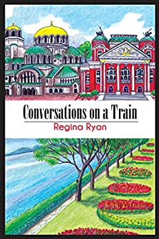 Conversations on a Train by [Ryan, Regina]