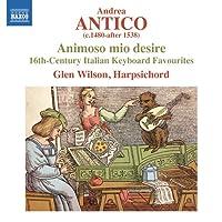 大胆な私の欲望:16世紀イタリアの鍵盤音楽集 アンドレア・アンティーコによるフロットラ集