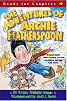 The Adventures of Archie Featherspoon (Ready-For-Chapters)