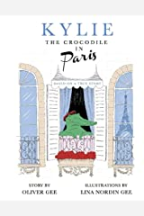 Kylie the Crocodile in Paris, 1 Hardcover