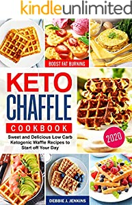 Keto Chaffles Cookbook: Sweet and Delicious Low Carb Ketogenic Waffle Recipes to Start off Your Day (English Edition)