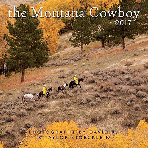 The Montana Cowboy 2017 Calendar