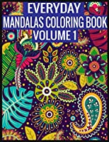 Everyday Mandalas Coloring Book Volume 1: 100 Page with one side s mandalas illustration Adult Coloring Book Mandala Images Stress Management Coloring ... book over brilliant designs to color