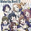 【早期購入特典あり】Wake Up, Best! 3 (初回生産限定盤) (CD2枚組+Blu-ray Disc) (布ポスター付き)