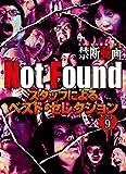 Not Found ネットから削除された禁断動画 スタッフによるベスト・セレクション パート9 [DVD]