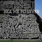SKA ME FOREVER 画像