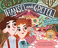 Hansel and Gretel: A Favorite Story in Rhythm and Rhyme: Includes Music Download (Fairy Tale Tunes)