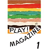 PLAY! MAGAZINE  1