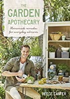 The Garden Apothecary: Homemade Remedies for Everyday Ailments
