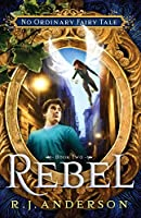 Rebel (No Ordinary Fairy Tale)
