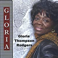 Gloria by Gloria Thompson Rodgers