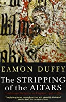 The Stripping of the Altars: Traditional Religion in England, 1400–1580, Second Edition