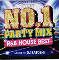 NO.1 PARTY MIX-R&B HOUSE BEST-Mixed by DJ SATOSHI