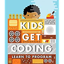 Kids Get Coding: Learn to Program