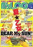 B's-LOG (ビーズログ) 2007年 08月号 [雑誌]