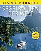 Segelrouten der Welt: Das Standardwerk fuer Blauwassersegler. Ueber 1000 Segelrouten weltweit