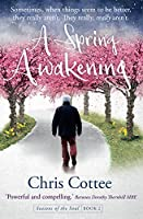 A Spring Awakening: Sometimes, when things seem to be better they really aren't. They really, really aren't. (Seasons of the Soul)