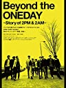 Beyond the ONEDAY ~Story of 2PM 2AM~(字幕版)