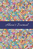 Alicia's Journal: Cute Personalized Name College-Ruled Notebook for Girls &Women - Blank Lined Gift Journal/Diary for Writing &Note Taking