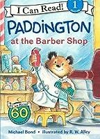 Paddington at the Barber Shop (I Can Read!, Level 1: Paddington)