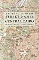 A Field Guide to the Street Names of Central Cairo