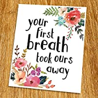 Your first breath took ours away Print (Unframed) Nursery Wall Art New Born Gift Baby Room Decor Baby Gift Watercolor Flower 8x10 TB-048 [並行輸入品]