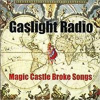 Magic Castle Broke Songs