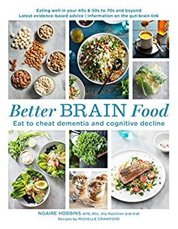 Better Brain Food: Eat to cheat dementia and cognitive decline by [Hobbins, Ngaire, Crawford, Michelle]