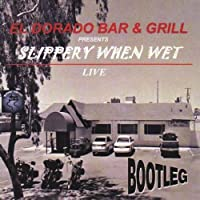 El Dorado Bar & Grill Presents: Slippery When Wet