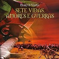 Sete Vidas Amores E Guerras