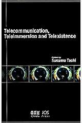 Telecommunication, teleimmersion and Telexistence 単行本