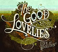 Live at Revolution by Good Lovelies (2013-05-03)