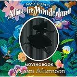 アリス イン ワンダーランド ムービングブック―Golden Afternoon