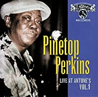 Live At Antone's Volume 1 by Pinetop Perkins