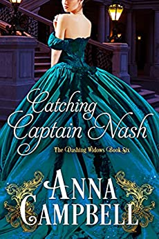 Catching Captain Nash (The Dashing Widows Book 6) by [Campbell, Anna]
