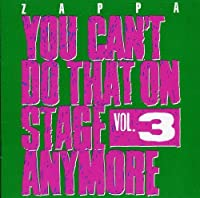 You Can't Do That On Stage Anymore, Vol. 3 [2 CD] by Frank Zappa (2012-11-19)