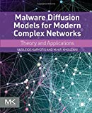 Malware Diffusion Models for Modern Complex Networks: Theory and Applications