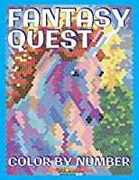 FANTASY QUEST Color by Number: Activity Puzzle Coloring Book for Adults Relaxation & Stress Relief (Color By Number Quest)