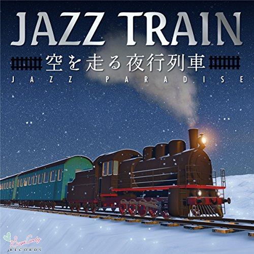 JAZZ TRAIN 〜空を走る夜行列車〜