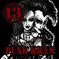 Punk Kills Vol. 13 [並行輸入品]