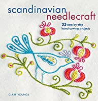 Scandinavian Needlecraft: 35 step-by-step hand-sewing projects