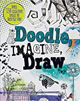 Doodle, Imagine, Draw: Over 150 Creative Ideas to Inspire You