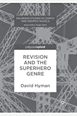 Revision and the Superhero Genre (Palgrave Studies in Comics and Graphic Novels) ペーパーバック