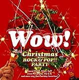 Wow! クリスマス ロック&ポップ!! パーティー ユーチューブ 音楽 試聴