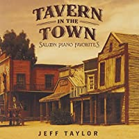 Tavern in the Town: 15 Saloon Piano Favorites