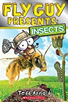 Fly Guy Presents: Insects (Scholastic Reader, Level 2) by Tedd Arnold(2015-01-06)